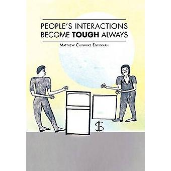 Peoples Interactions Become Tough Always by Enyinnah & Matthew Chinwike