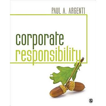 Corporate Responsibility by Argenti & Paul A