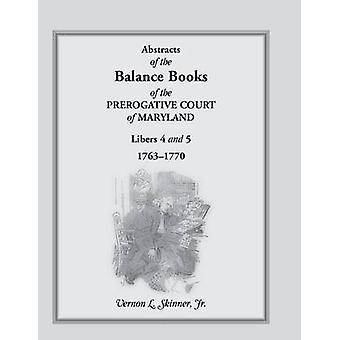 Abstracts der Balance-Bücher das Vorrecht Gericht von Maryland Libers 4 5 17631770 von Skinner & Vernon L. & Jr.