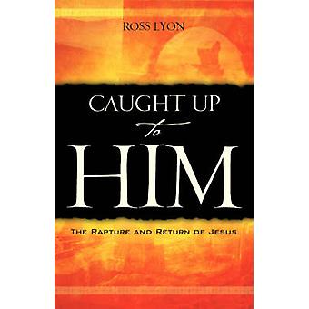 CAUGHT UP TO HIM by Lyon & Ross