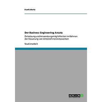 Der Business Engineering Ansatz by Mertz & Frank