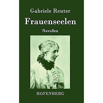 Frauenseelen by Gabriele Reuter