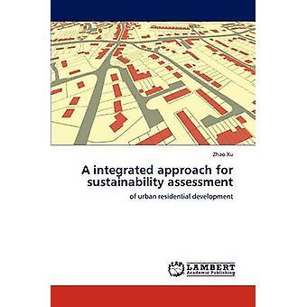 En integreret tilgang til bæredygtighed vurdering af Xu & Zhao