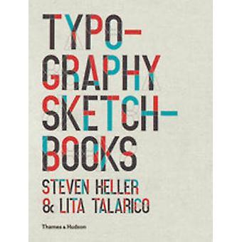 Typography Sketchbooks by Steven Heller - Lita Talarico - 97805002896
