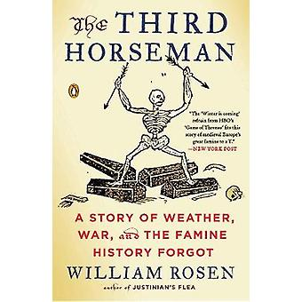 The Third Horseman - A Story of Weather - War and the Famine History F