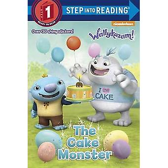 The Cake Monster (Wallykazam!) by Jennifer Liberts - Jennifer Weinber