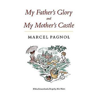 My Father's Glory & My Mother's Castle  - Marcel Pagnol's Memories of