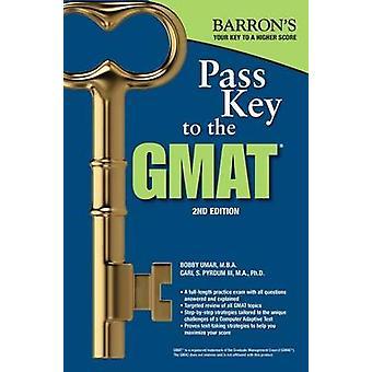 Pass Key to the GMAT - 2nd Edition by Bobby Umar M B a - Carl S Pyrdu