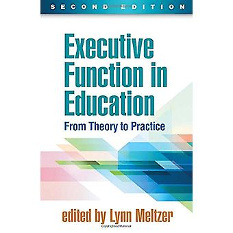 Executive Function in Education - Second Edition - From Theory to Prac