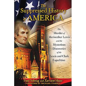 The Suppressed History of America - The Murder of Meriwether Lewis and