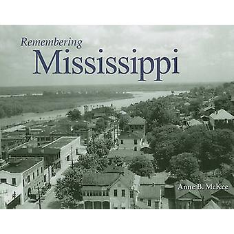 Remembering Mississippi by Anne B McKee - 9781596527164 Book