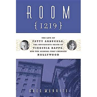 Room 1219 - The Life of Fatty Arbuckle - the Mysterious Death of Virgi