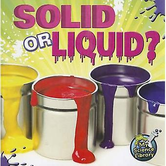 Solid or Liquid? by Amy S Hansen - 9781617419287 Book