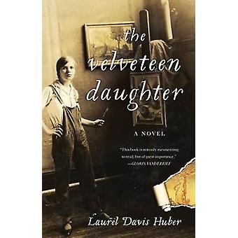 The Velveteen Daughter by Laurel Davis Huber - 9781631521928 Book