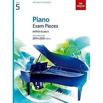 Piano Exam Pieces 2019 & 2020 - ABRSM Grade 5 - Selected from the