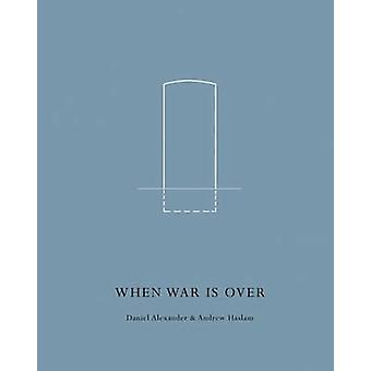 When War is Over by Daniel Alexander - Andrew Haslam - 9781907893834