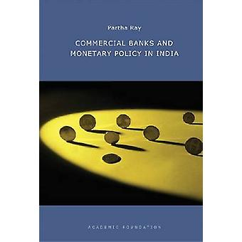 Commercial Banks and Monetary Policy in India by Partha Ray - 9788171