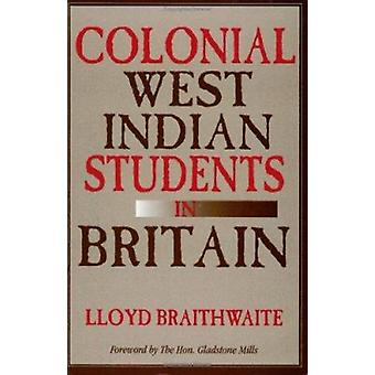 Colonial West Indian Students in Britain by Lloyd Braithwaite - The H
