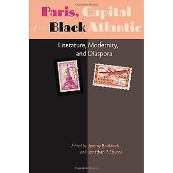 Paris, Capital of the Black Atlantic: Literature, Modernity, and Diaspora