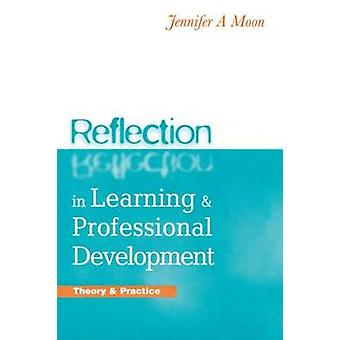 Reflection in Learning and Professional Development by Jennifer Moon