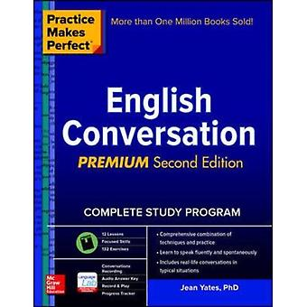 Practice Makes Perfect English Conversat by Yates Jean