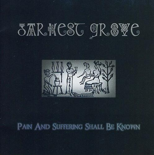 Darkest Grove - Pain & Suffering Shall Be Known [CD] USA import