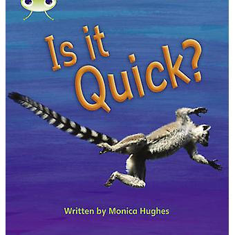 Phonics Bug NonFiction Set 07 Is It Quick by Monica Hughes