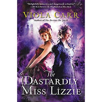 The Dastardly Miss Lizzie - An Electric Empire Novel by Viola Carr - 9