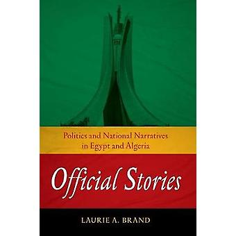 Official Stories - Politics and National Narratives in Egypt and Alger