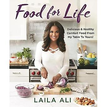 Food for Life - Delicious & Healthy Comfort Food from My Table to Your