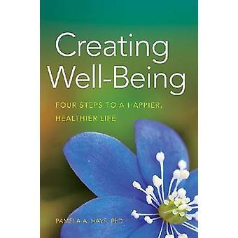 Well-being - vier Schritte zu einem glücklicheren - gesünderes Leben von Pame zu schaffen