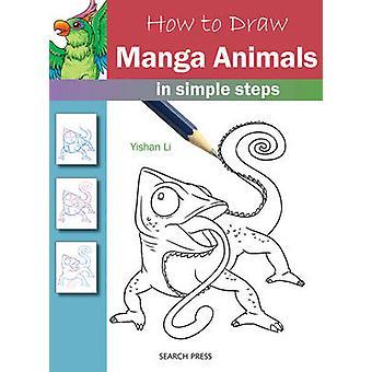 How to Draw - Manga Animals in Simple Steps by Yishan Li - 97817822134