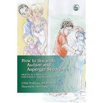 Hvordan leve med autisme og Asperger syndrom - praktiske strategier f