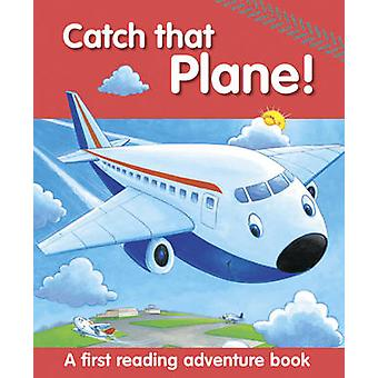 Catch That Plane! - A First Reading Adventure Book by Nicola Baxter -