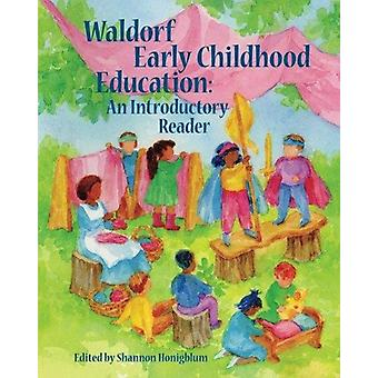 Waldorf Early Childhood Education - An Introductory Reader - 978193684