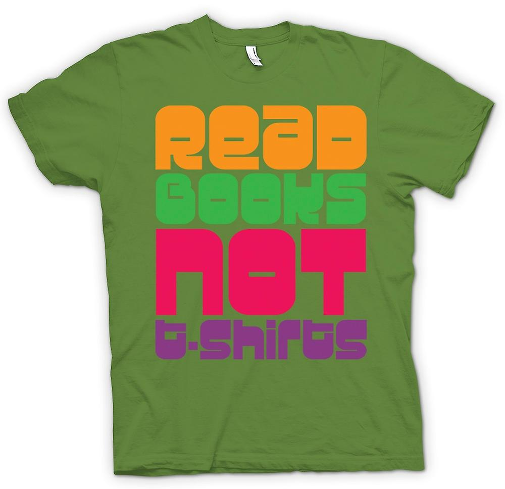 Mens T-shirt - Read Books Not T Shirts - Funny
