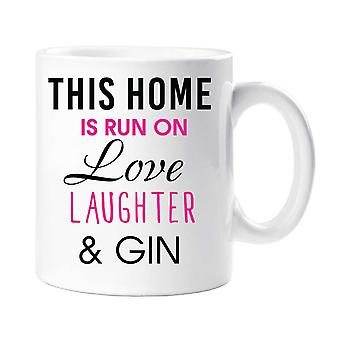 This Home Is Run On Love Laughter and Gin Mug