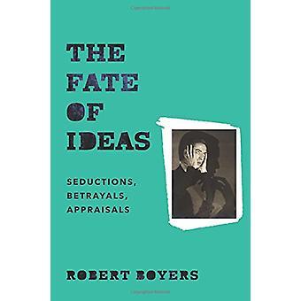 Skjebnen til ideer - fristelser - svik - evalueringer av Robert Boye