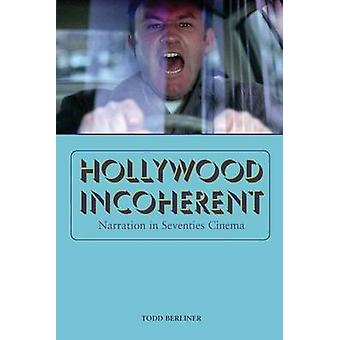 Hollywood inkohärent - Erzählung im Kino der siebziger Jahre durch Todd Berliner