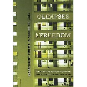 Glimtar av frihet - Independent Cinema i Sydostasien av Adadol jag