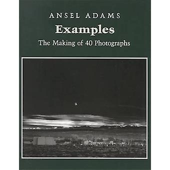 Examples - The Making of 40 Photographs by Ansel Adams - 9780821217504