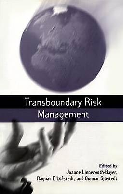 Transboundary Risk Management by Joanne Linnoiroth-Bayer - Ragnar E.