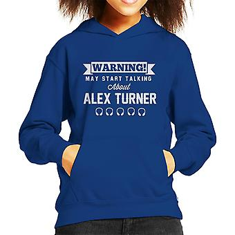 Warning May Start Talking About Alex Turner Kid's Hooded Sweatshirt