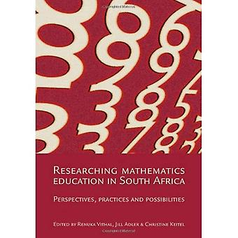 Researching Mathematics Education In South Africa Perspectives, Practices And Possibilities