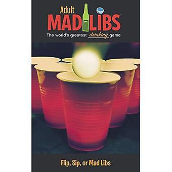 Flip, Sip, or Mad Libs (Adult Mad Libs)