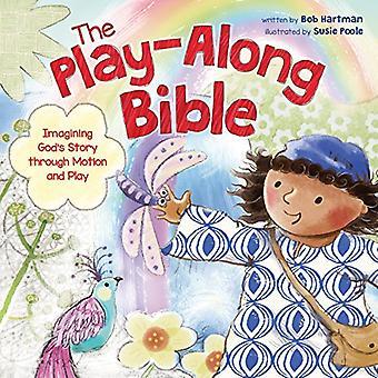 Play-Along-Raamattu: Kuvitella Jumalan tarinan kautta liikkeen ja Pelaa