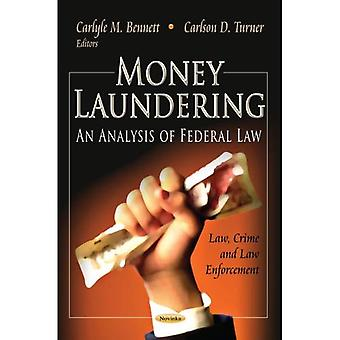 MONEY LAUNDERING AN ANALYSIS (Law, Crime and Law Enforcement: Laws and Legislation)