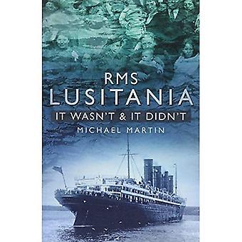 RMS Lusitania: Det var ikke & det ikke