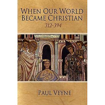 Quand notre monde est devenu chrétien