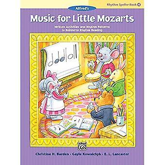 Music for Little Mozarts -- Rhythm Speller, Bk 4: Written Activities and Rhythm Patterns to Reinforce Rhythm-Reading (Music for Little Mozarts)